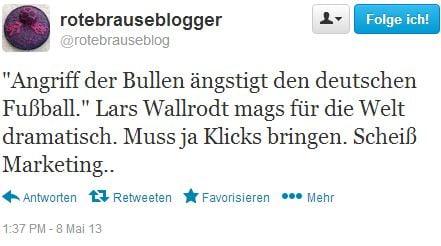 """RoteBrauseBlogger: """"Angriff der Bullen ängstigt den deutschen Fußball."""" Lars Wallrodt mags für die Welt dramatisch. Muss ja Klicks bringen. Scheiß Marketing.."""