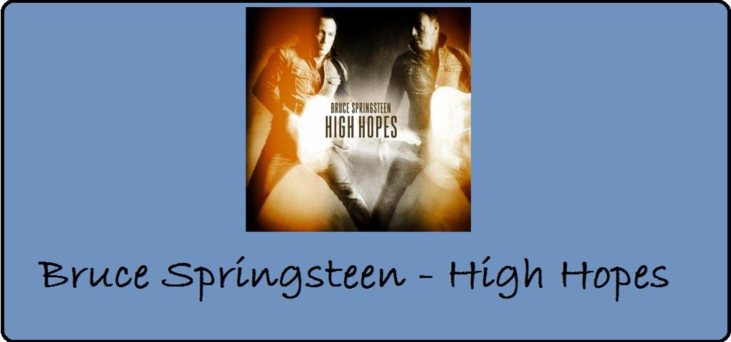 """""""High Hopes"""" von Bruce Springsteen erschienen"""