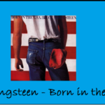 "30 Jahre ""Born in the U.S.A."" von Bruce Springsteen"