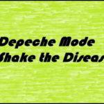 30 Jahre SHAKE THE DISEASE von DEPECHE MODE