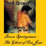 20 Jahre – THE GHOST OF TOM JOAD – von Bruce Springsteen