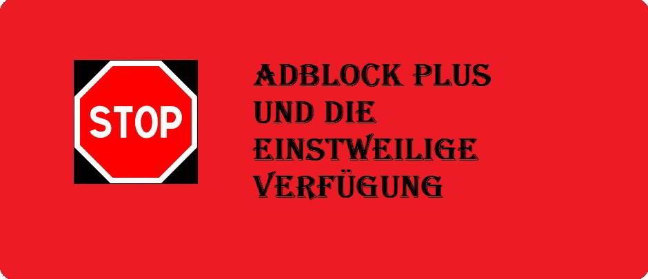 AdBlock Plus und die einstweilige Verfügung