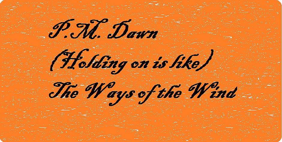 """Längst vergessen: """"The Ways of the Wind"""" von P.M. Dawn"""