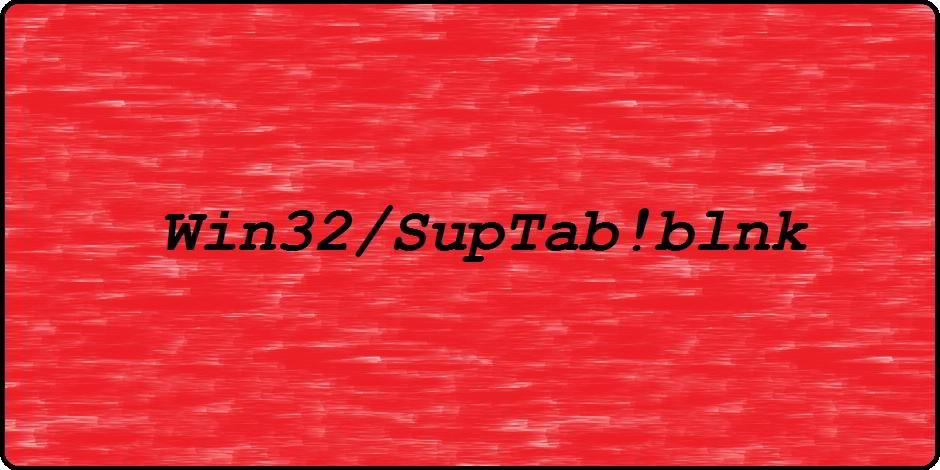 Win32/SupTab!blnk - Fehlalarme aus der Hölle