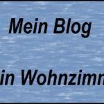 Mein Blog – mein Wohnzimmer