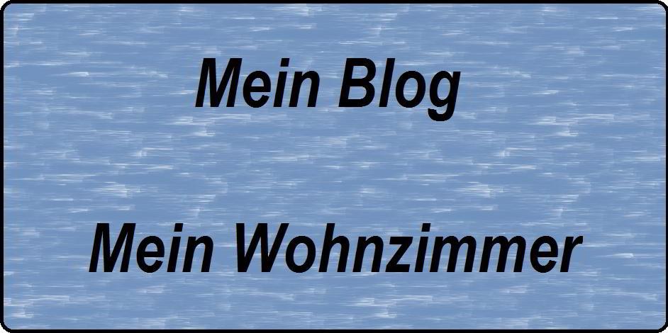 Mein Blog - mein Wohnzimmer