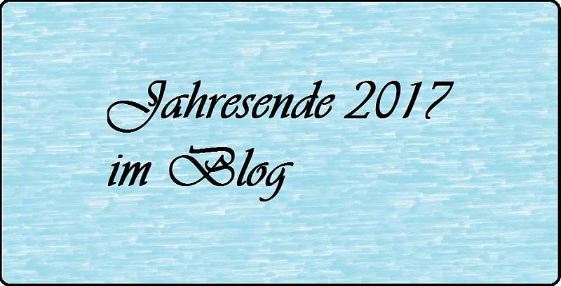 Jahresende 2017 im Blog