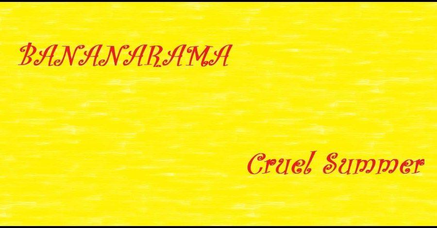 Bananarama - Cruel Summer
