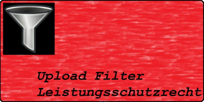 Upload Filter und Leistungsschutzrecht