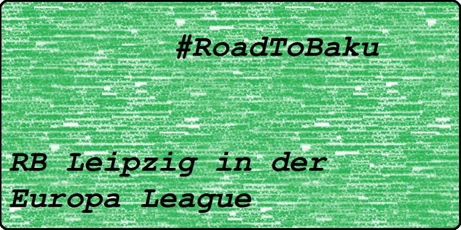 Road to Baku - RB Leipzig in der Europa League