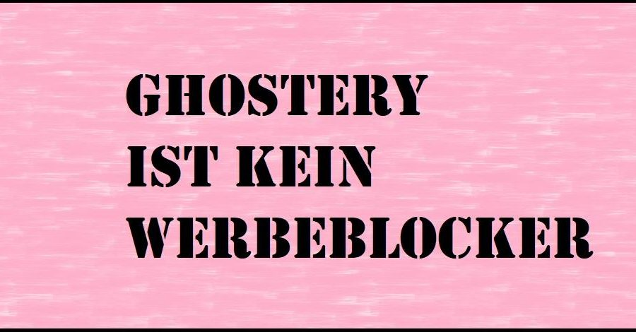 Ghostery ist kein Werbeblocker