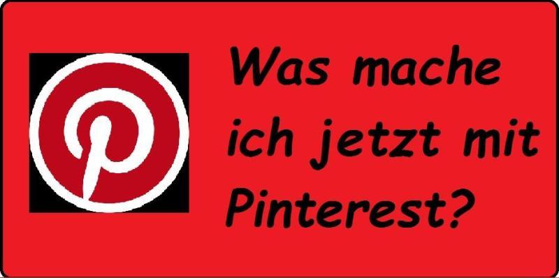 Was mache ich jetzt mit Pinterest? - Inkl. https://de.wikipedia.org/wiki/Datei:Pinterest-logo.png