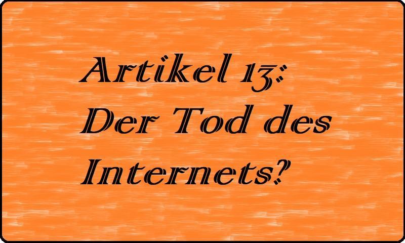 Artikel 13: Der Tod des Internets?
