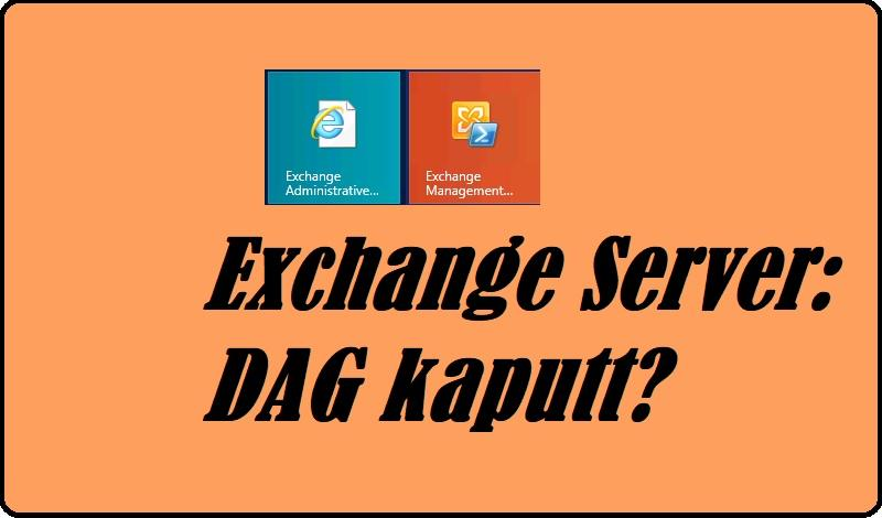 Exchange Server: DAG kaputt?
