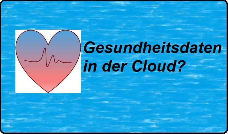Gesundheitsdaten in der Cloud?