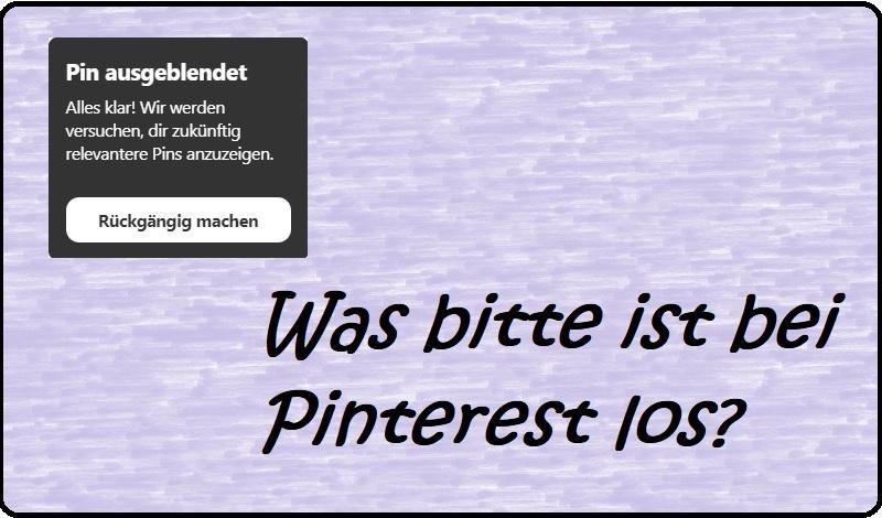 Pin ausgeblendet - Was bitte ist bei Pinterest los?