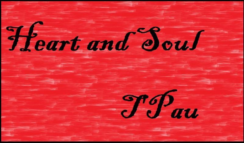 """""""Heart and Soul"""" von T'Pau"""