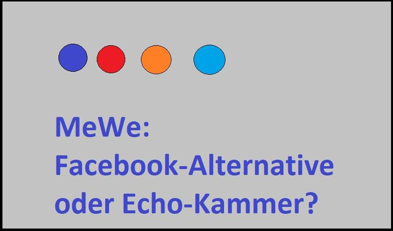 MeWe: Facebook-Alternative oder Echo-Kammer?
