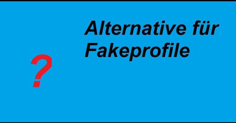 Alternative für Fakeprofile