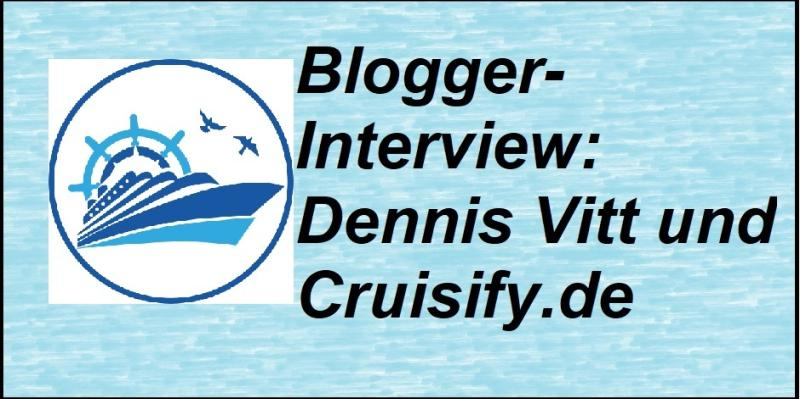 Blogger-Interview: Dennis Vitt und Cruisify.de