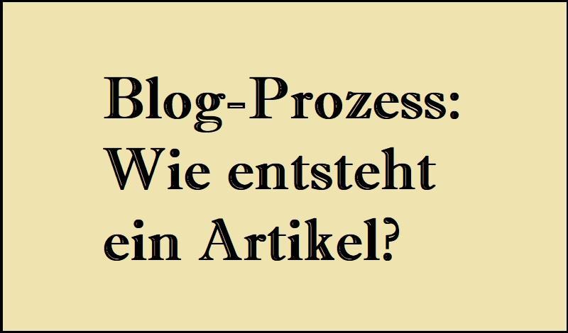 Blog-Prozess: Wie entsteht ein Artikel?
