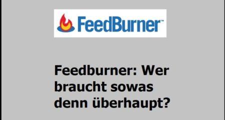 Feedburner: Wer braucht sowas denn überhaupt?