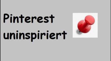 Pinterest uninspiriert - Was soll ich damit?