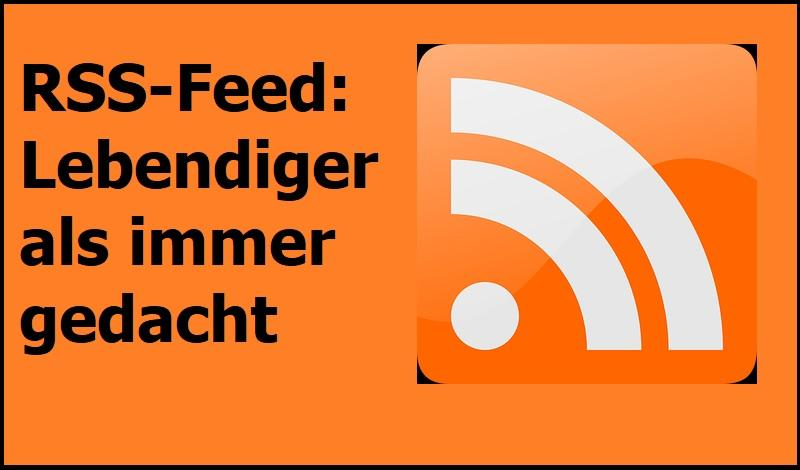RSS-Feed: Lebendiger als immer gedacht