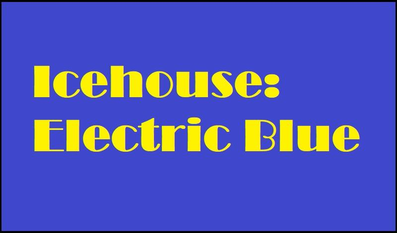 Icehouse: Electric Blue