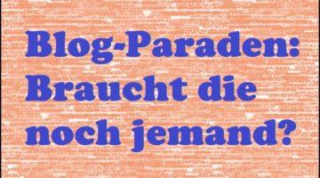 Blog-Paraden: Braucht die noch jemand?
