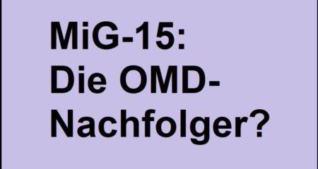 MiG-15: Die OMD-Nachfolger?
