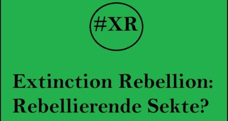 Extinction Rebellion: Rebellierende Sekte?