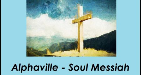 Alphaville - Soul Messiah - inkl. https://pixabay.com/de/illustrations/kreuz-jesus-christus-ostern-3254876/