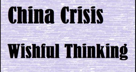 Wishful Thinking: 40 Jahre China Crisis
