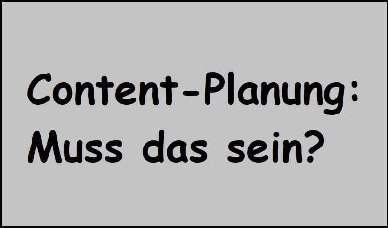 Content-Planung: Muss das sein?