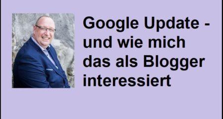 Google Update - und wie mich das als Blogger interessiert