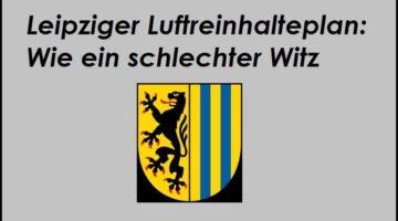 Leipziger Luftreinhalteplan: Wie ein schlechter Witz