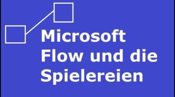 Microsoft Flow und die Spielereien