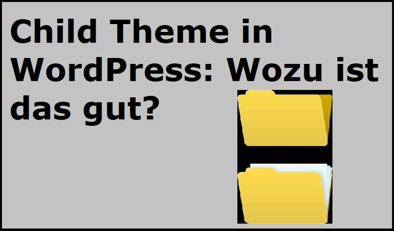 Child Theme in WordPress: Wozu ist das gut?