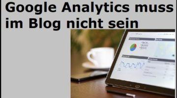 Google Analytics muss im Blog nicht sein
