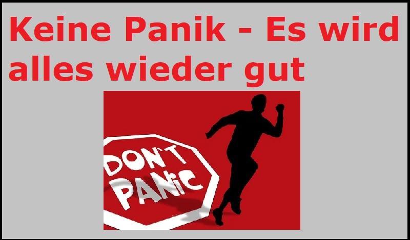 Don't panic: Keine Panik - Es wird alles wieder gut - (C) geralt - Pixabay-Lizenz - via Pixabay.com