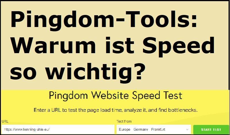 Pingdom-Tools: Warum ist Speed so wichtig?