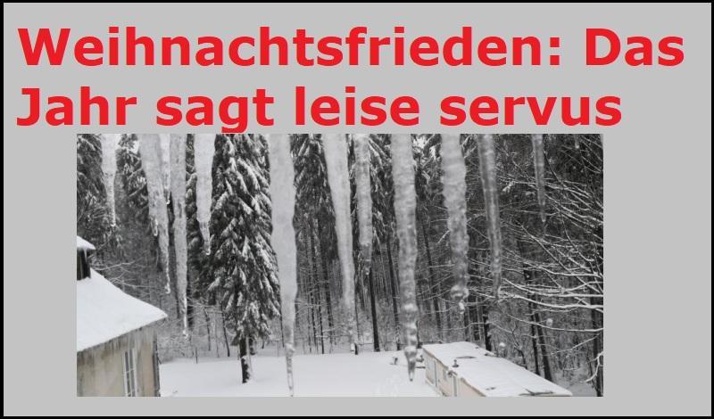 Weihnachtsfrieden: Das Jahr sagt leise servus