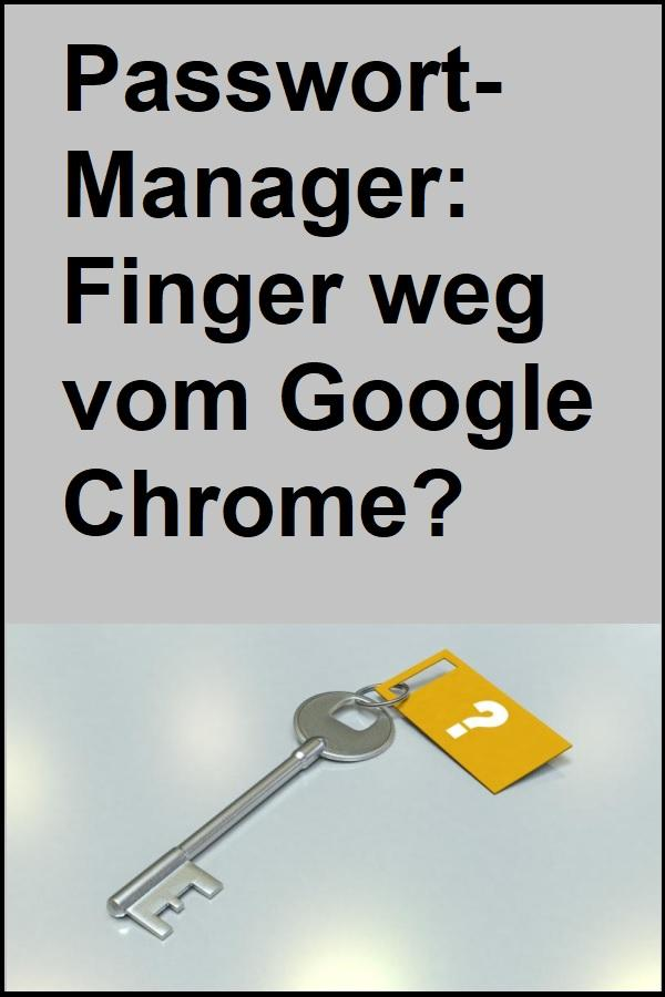 Passwort Manager Google Chrome