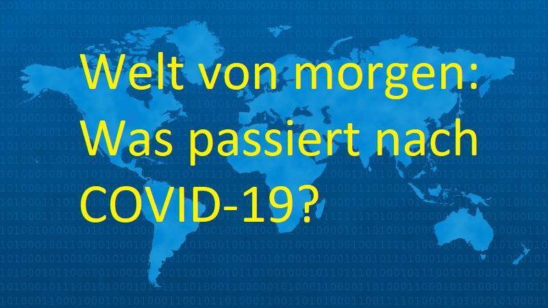 Welt von morgen: Was passiert nach COVID-19? - Pixabay-Lizenz - via Pixabay.com
