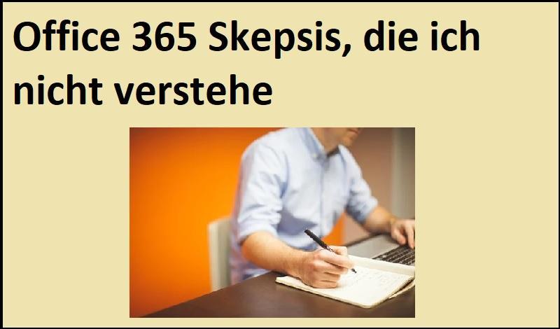 Office 365 Skepsis, die ich nicht verstehe - (C) StartupStockPhotos - Pixabay-Lizenz - via Pixabay.com