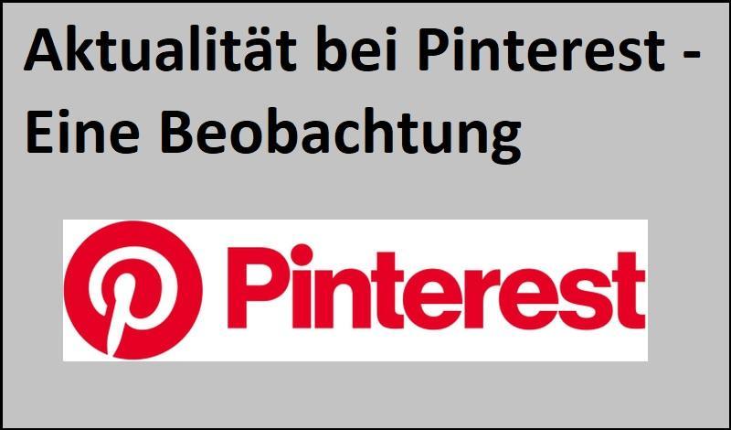 Aktualität bei Pinterest - Eine Beobachtung