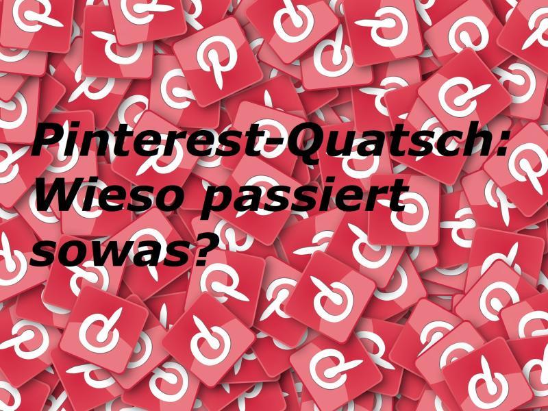 Pinterest-Quatsch: Wieso passiert sowas? - Bild von Pete Linforth auf Pixabay