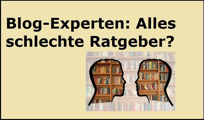 Blog-Experten: Alles schlechte Ratgeber? - Bild von Gerd Altmann auf Pixabay