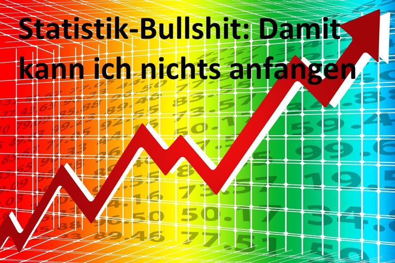 Statistik-Bullshit: Damit kann ich nichts anfangen - (C) geralt - - via Pixabay.com